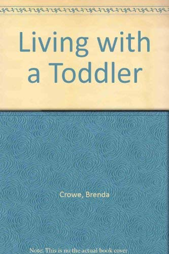 9780046490157: Living with a Toddler