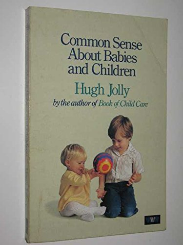 9780046490171: Jolly H Commonsense About Babies