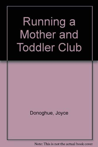 9780046490201: Running a Mother and Toddler Club