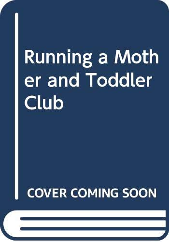 9780046490300: Running a Mother and Toddler Club