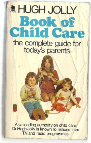 9780046490355: Book of Child Care: Complete Guide for Today's Parents