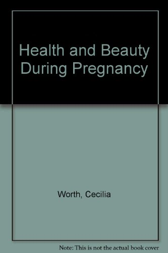 9780046490362: Health and Beauty During Pregnancy