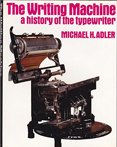 9780046520045: The Writing Machine: History of the Typewriter