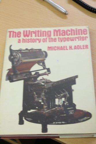 9780046520045: The Writing Machine: History of the Typewriter