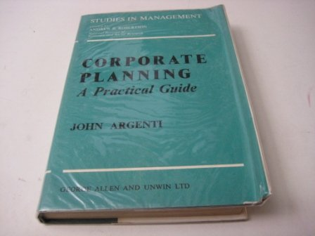 9780046580117: Corporate Planning: A Practical Guide (Studies in Management, No. 2)