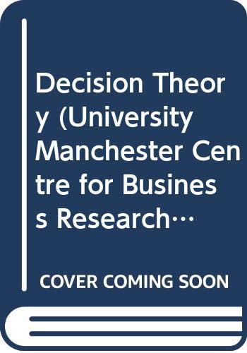 9780046580254: Decision Theory (University Manchester Centre for Business Research)