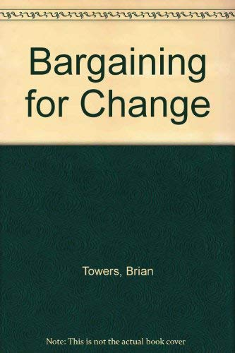 9780046581404: Bargaining for Change