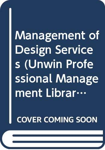 9780046581718: The Management of Design Services (Unwin Professional Management Library)