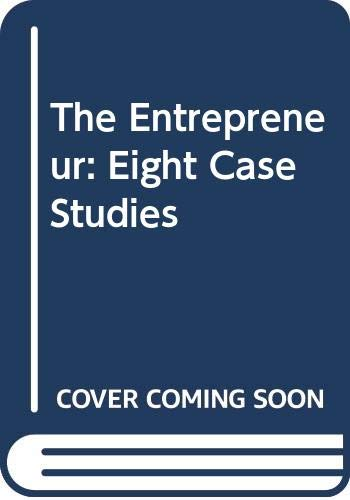 9780046582005: The Entrepreneur: Eight Case Studies