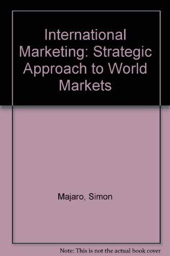 9780046582241: International Marketing: Strategic Approach to World Markets