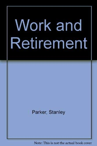 9780046582388: Work and Retirement