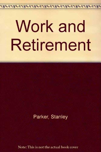 9780046582395: Work and Retirement