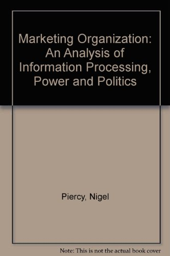 9780046582456: Marketing Organization: An Analysis of Information Processing, Power and Politics