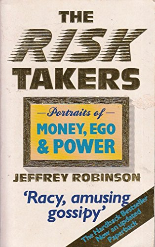 9780046582531: The Risk Takers: Portraits of Money, Ego and Power