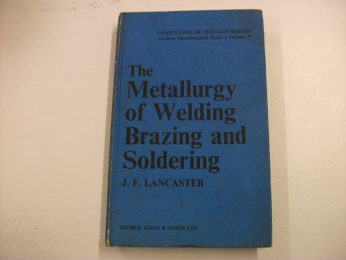 9780046690045: Metallurgy of Welding, Brazing and Soldering (Modern Metallurgical Texts)