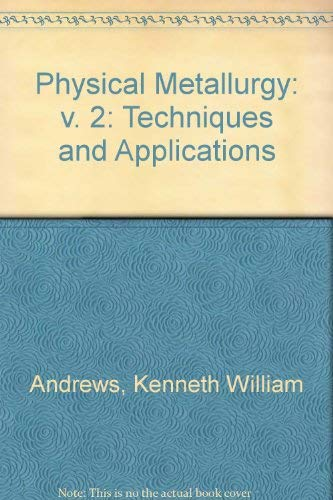 9780046690069: Physical Metallurgy: v. 2: Techniques and Applications