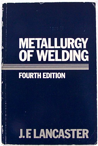 Metallurgy of Welding: J. F. Lancaster