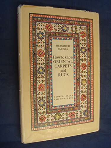 9780046770020: How to Know Oriental Carpets and Rugs