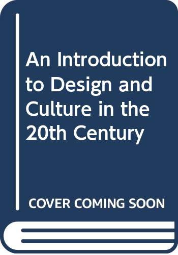 9780047010156: An Introduction to Design and Culture in the 20th Century