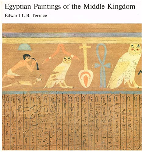 Egyptian Paintings of the Middle Kingdom Terrace, E.L.B.