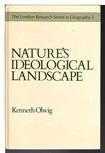 9780047100024: Nature's Ideological Landscape: A Literary and Geographic Perspective on Its Development and Preservation on Denmark's Jutland Heath (The London Research Series in Geography, 5)