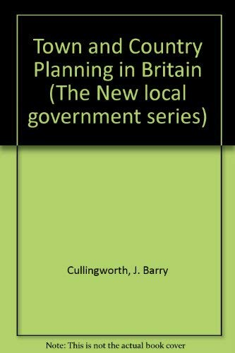 9780047110108: Town and Country Planning in Britain (The New local government series)