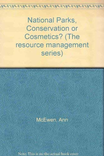 9780047190032: National Parks, Conservation or Cosmetics? (The resource management series)
