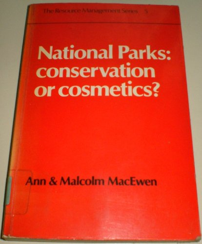 9780047190049: National Parks: Conservation or Cosmetics? (The resource management series)