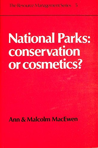 9780047190049: National Parks, Conservation or Cosmetics? (The resource management series)