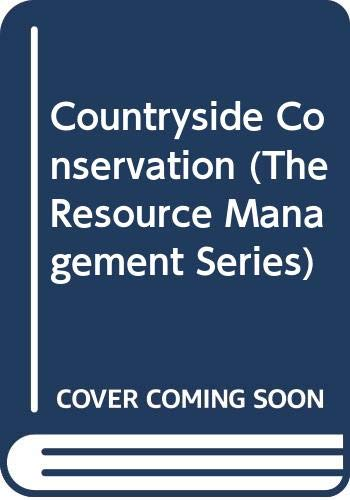 9780047190063: Countryside conservation: The protection and management of amenity ecosystems (Resource management series)