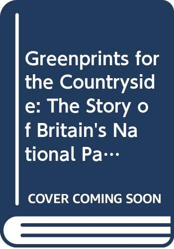 9780047190131: Greenprints for the Countryside: The Story of Britain's National Parks