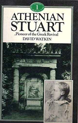 9780047200274: 'Athenian' Stuart: Pioneer of the Greek Revival (Genius of Architecture)