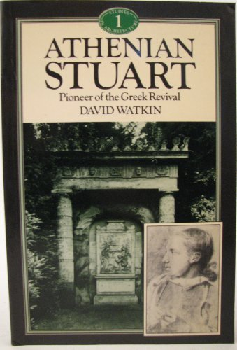9780047200274: Athenian Stuart: Pioneer of the Greek Revival (Genius of Architecture)