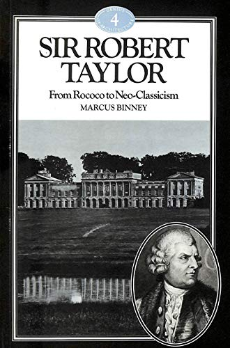 9780047200311: Sir Robert Taylor: From Rococo to Neo-classicism