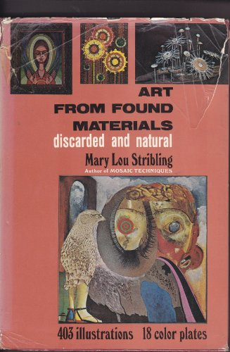 Art from Found Materials: Discarded and Natural: Mary Lou Stribling