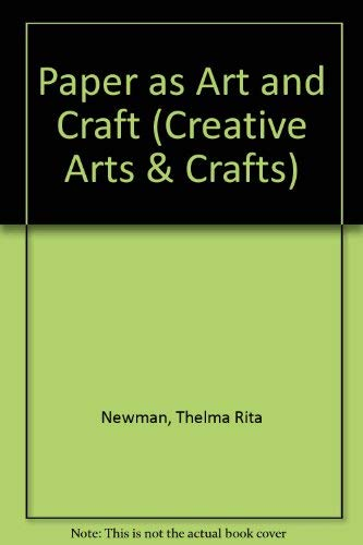 9780047300240: Paper as Art and Craft (Creative Arts & Crafts)