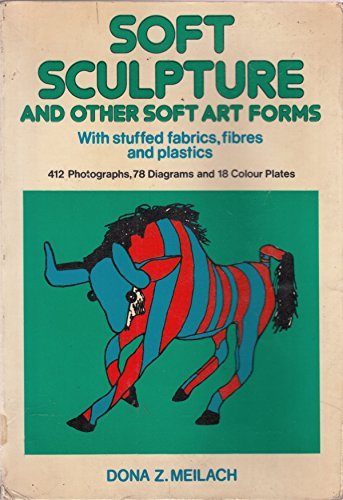 9780047300356: Soft Sculpture and Other Soft Art Forms (Creative Arts & Crafts)