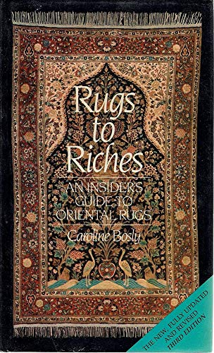 9780047460210: Rugs to Riches, An Insider's Guide to Oriental Rugs