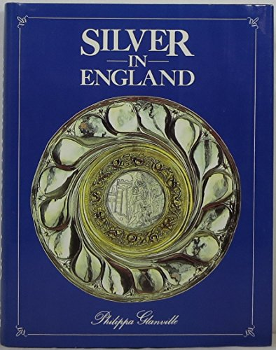 9780047480041: Silver in England (English decorative arts)