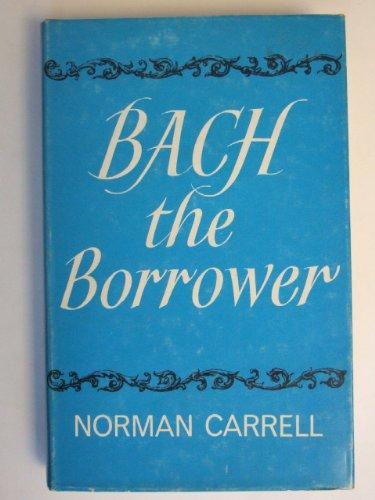 9780047800030: Bach the Borrower