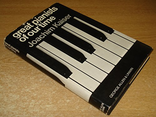 9780047800191: Great Pianists of Our Time
