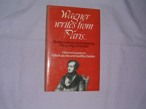 9780047800221: Wagner Writes from Paris