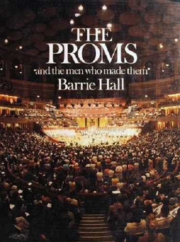 9780047800245: The Proms and the Men Who Made Them (BBC Proms)