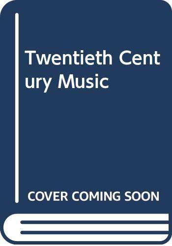9780047810046: Twentieth Century Music