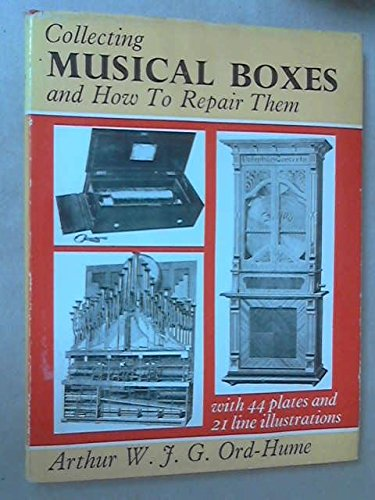 9780047890024: Collecting Musical Boxes and How to Repair Them