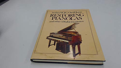 9780047890086: Restoring Pianolas and Other Self Playing Pianos