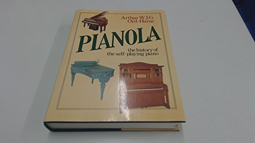 9780047890093: Pianola: The History of the Self-Playing Piano