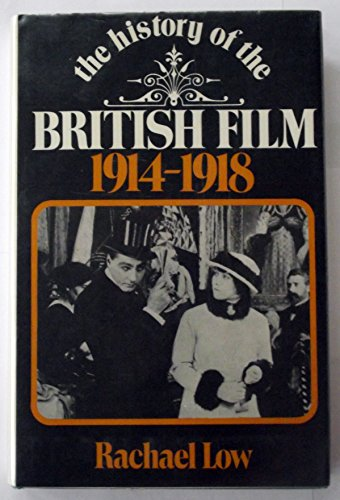 9780047910098: History of the British Film 1914-18