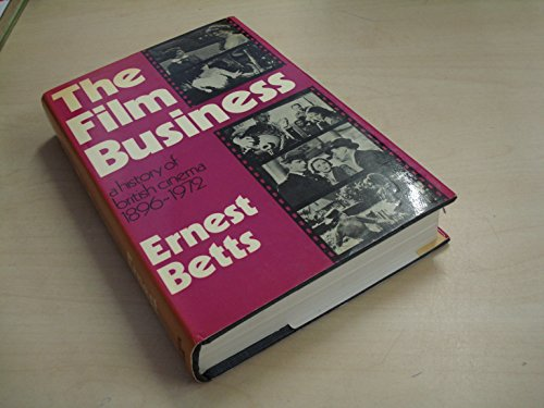 9780047910289: Film Business: History of the British Cinema, 1896-1971