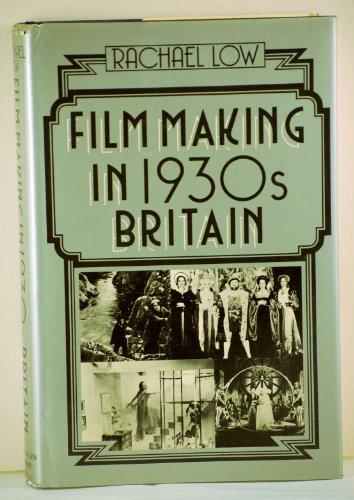 9780047910425: Film Making in 1930's Britain (History of British Film)